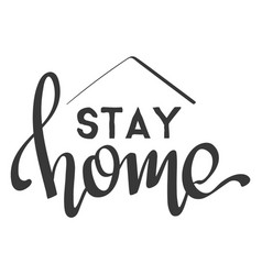 Stay home lettering text vector