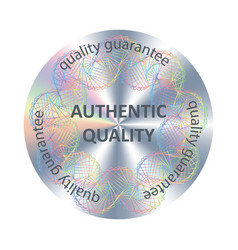 authentic quality round hologram sticker vector image