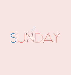 conceptual lettering sunday vector image