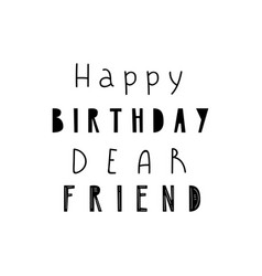 Lettering child poster happy birthday dear friend vector