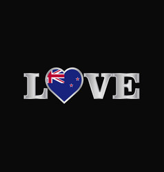 Love typography with new zealand flag design vector