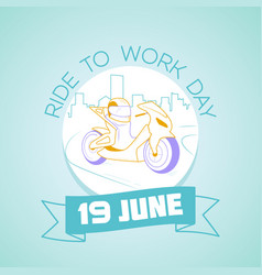 19 june ride to work day vector image