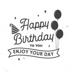 happy birthday to you enjoy your day stamp vector image