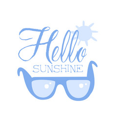 Hello sunshine positive quote hand wriiten vector