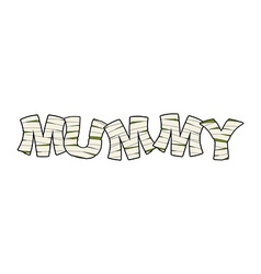 Mummy Text in bandages Egyptian Monster Ancient vector image vector image