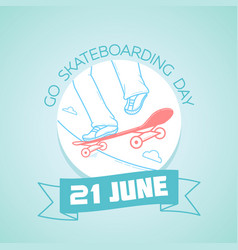 21 june go skateboarding day vector image