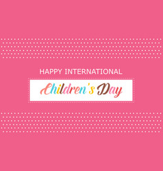 Happy international children day background vector