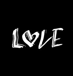 love ink hand drawn lettering modern dry brush vector image
