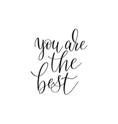 you are the best black and white hand written ink vector image