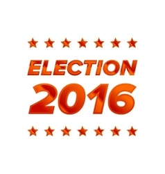 Election 2016 sign vector image