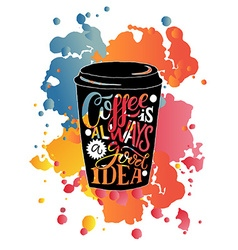 Hand sketched Coffee is always a good idea as vector image