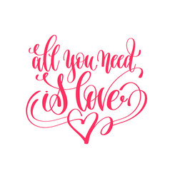 All you need is love - hand lettering love quote vector