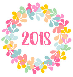 pastel laurel floral wreath new year 2018 vector image