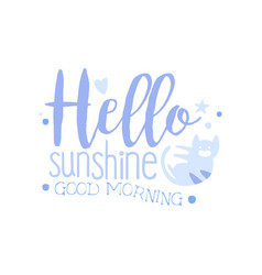 Hello sunshine good morning positive quote hand vector