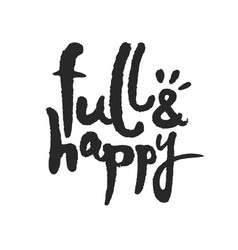 Full and happy calligraphy lettering vector