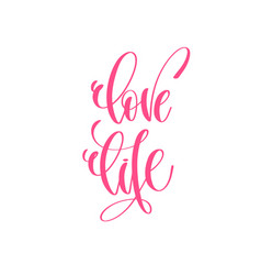 Love life - hand lettering love quote to vector