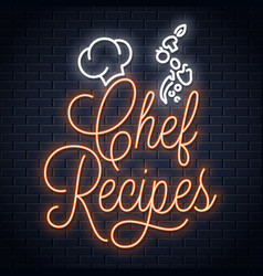chef recipes vintage neon sign recipe book logo vector image