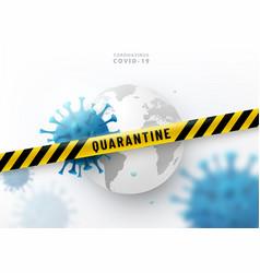 Coronavirus quarantine concept warning vector