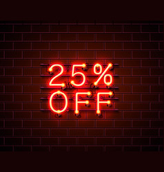 neon 25 off text banner night sign vector image
