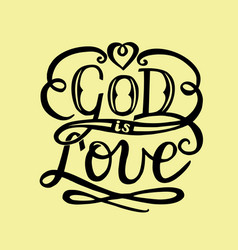 Hand lettering god is love with heart vector