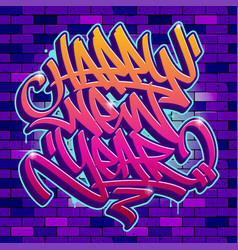 happy new year graffiti colorfull lettering card vector image