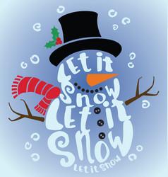 Snowman let it snow vector