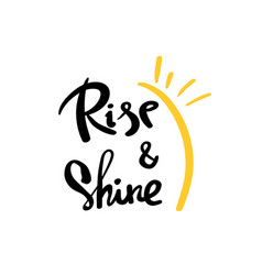 rise and shine lettering for card posters banner vector image vector image