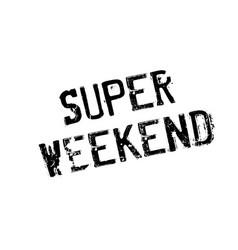 super weekend rubber stamp vector image vector image