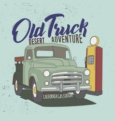 old truck desert adventure slogan good for poster vector image