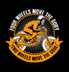 biker quote and slogan good for print four wheels vector image