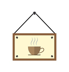 Coffee hang sign board with coffee cup vector image