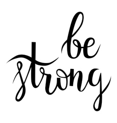 Be strong lettering vector