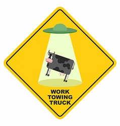 Road sign works breakdown truck UFO picks up a cow vector