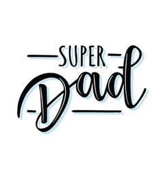 Super dad lettering poster vector