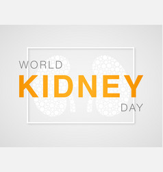 world kidney day concept healthcare banner text vector image