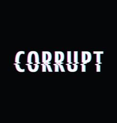 corrupt glitch text vector image