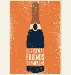 typographic grunge christmas card with champagne vector image