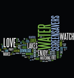Lakes seas screensavers do you love water text vector
