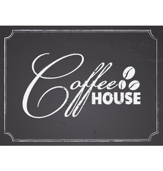 Chalkboard Coffee House Design vector image vector image