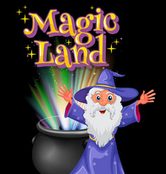 poster design with word magic land and old wizard vector image