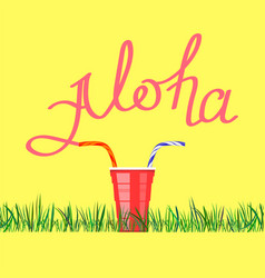 lettering alohatext with red plastic cup hand vector image