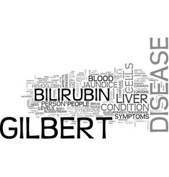 what you need to know about gilberts disease text vector image