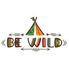 Be wild poster african style texting words design vector image vector image