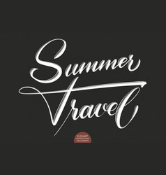 hand drawn lettering summer travel elegant vector image