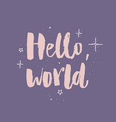Hello world modern calligraphy text handwritten vector