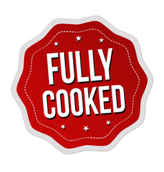Fully cooked label or sticker vector