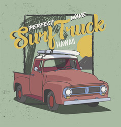 perfect wave surf truck hawaii slogan design for vector image