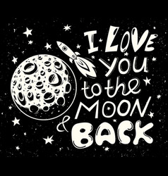 i love you to the moon and back poster vector image