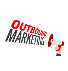 outbound marketing advertising concept vector image