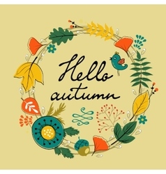 Beautiful hello autumn card with wreath vector image